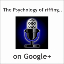 Psychology of riffing